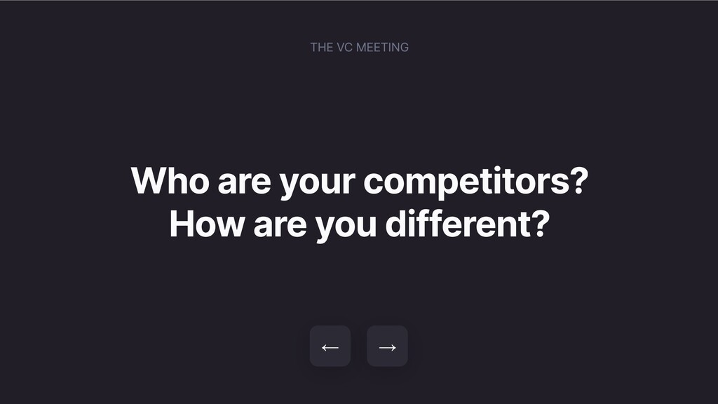 Who are your competitors? How are you different...