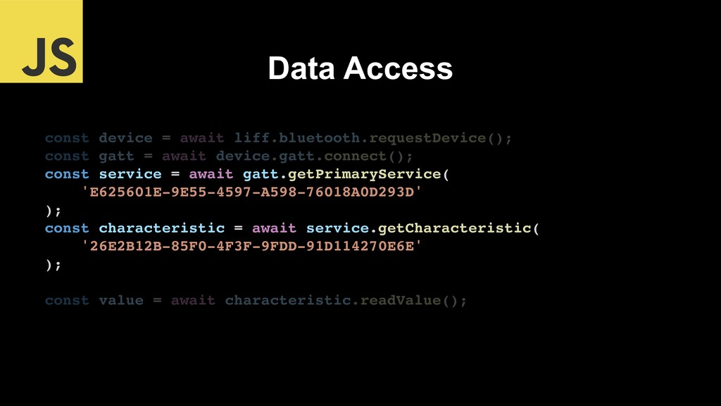 Data Access const device = await liff.bluetooth...