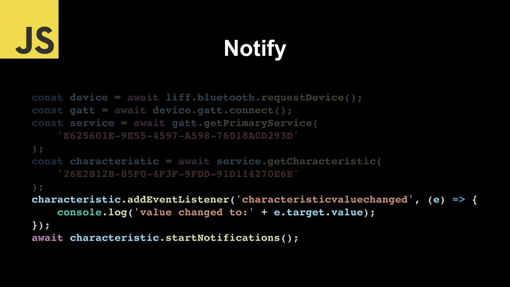 Notify const device = await liff.bluetooth.requ...