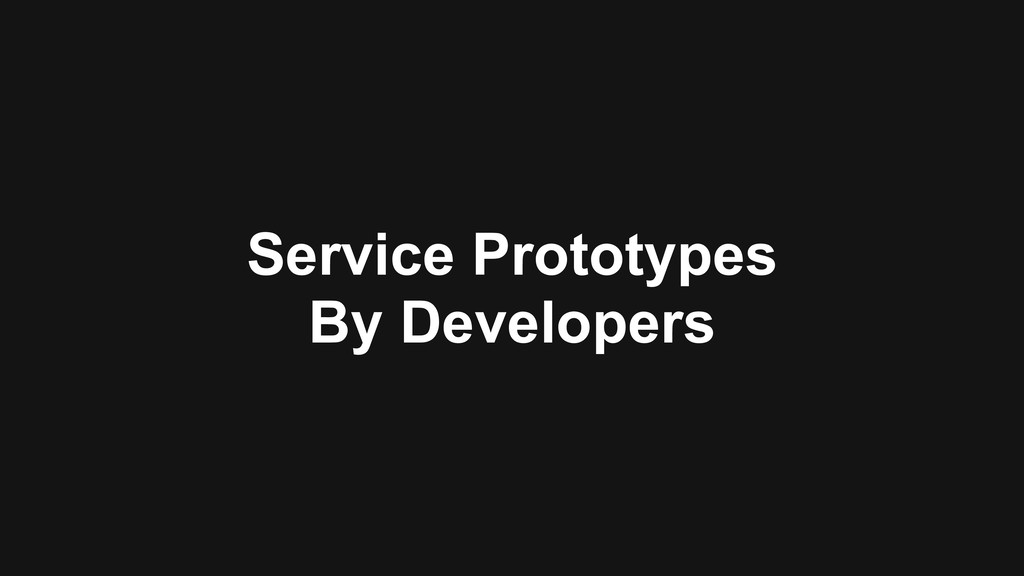 Service Prototypes By Developers