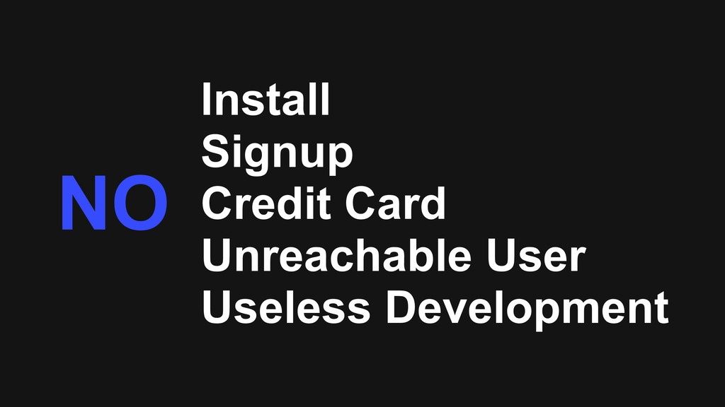 Install Signup Credit Card Unreachable User Use...