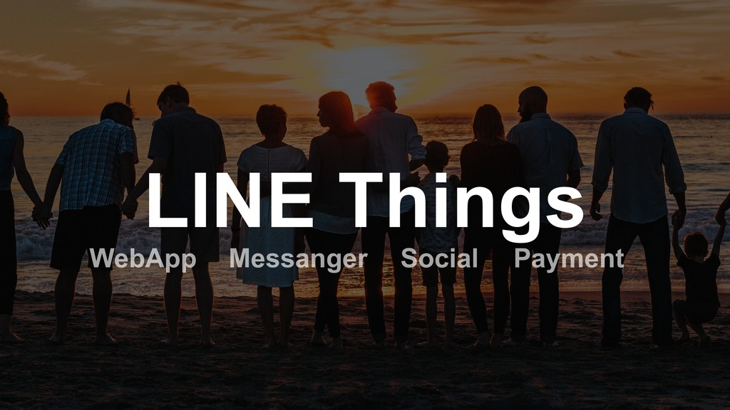 LINE Things WebApp Messanger Payment Social