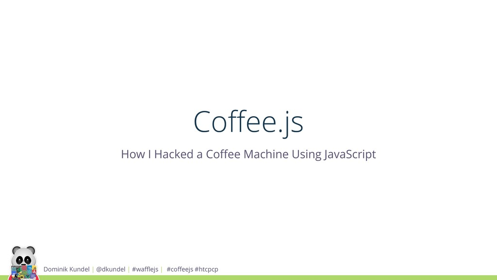 Coffee.js How I Hacked a Coffee Machine Using Jav...