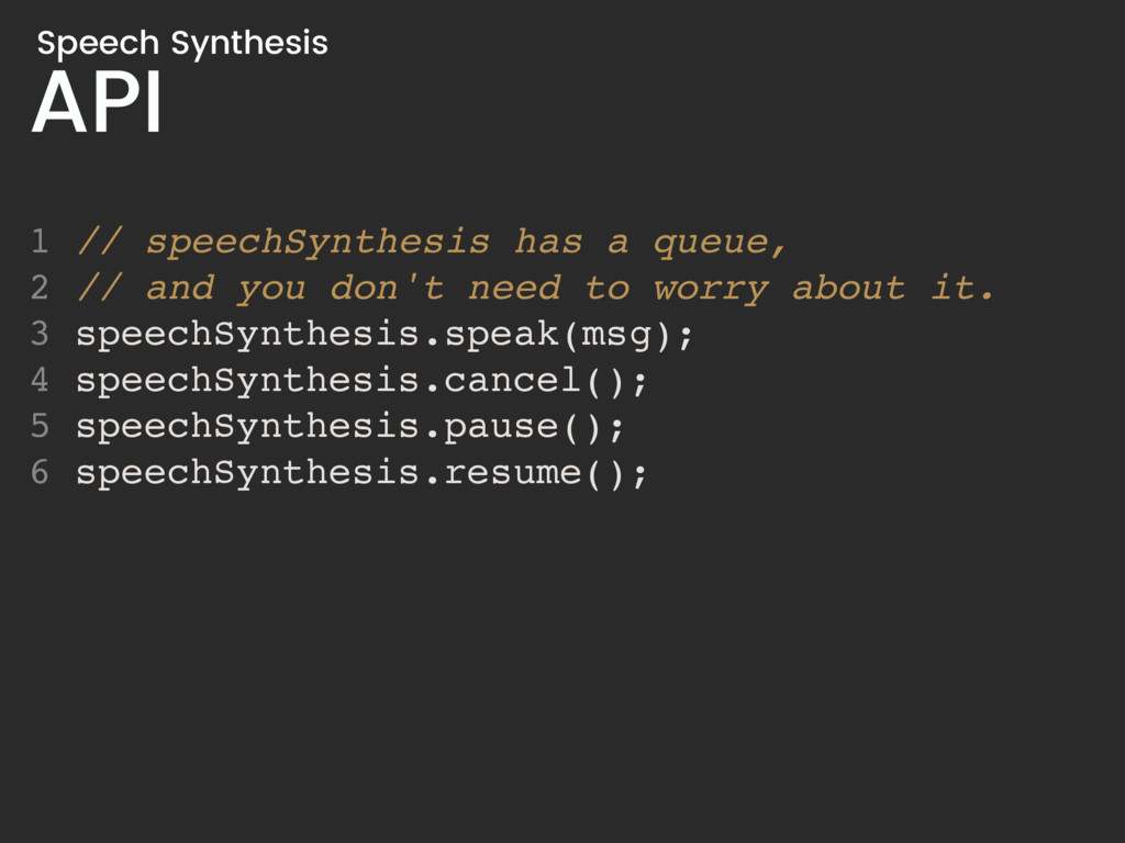 API Speech Synthesis 1 // speechSynthesis has a...