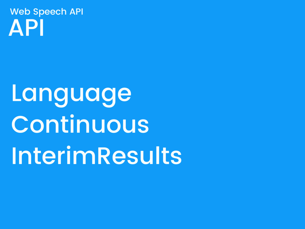 API Language Continuous InterimResults Web Spee...