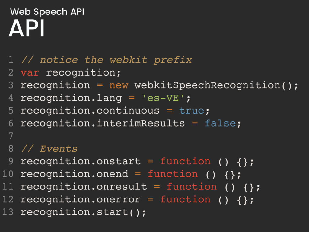 API Web Speech API 1 // notice the webkit prefi...