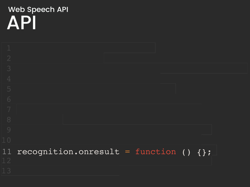 API Web Speech API 1 2 3 4 5 6 7 8 9 10 11 12 1...