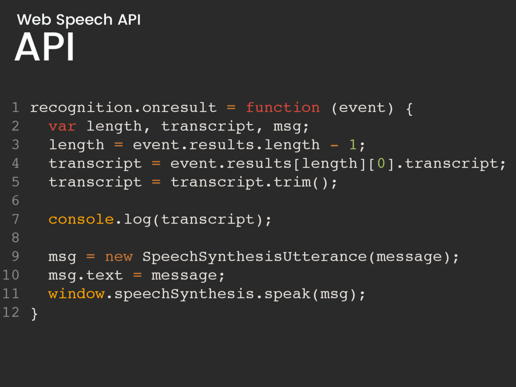 API Web Speech API 1 recognition.onresult = fun...