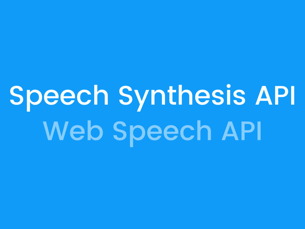 Speech Synthesis API Web Speech API