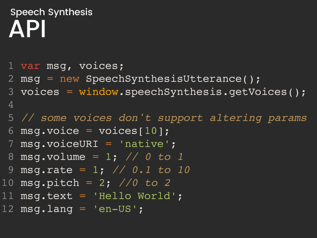 API Speech Synthesis 1 var msg, voices; 2 msg =...