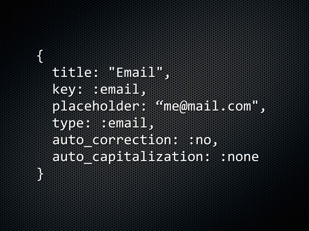 "{     title:  ""Email"",     key:  :email,     pl..."