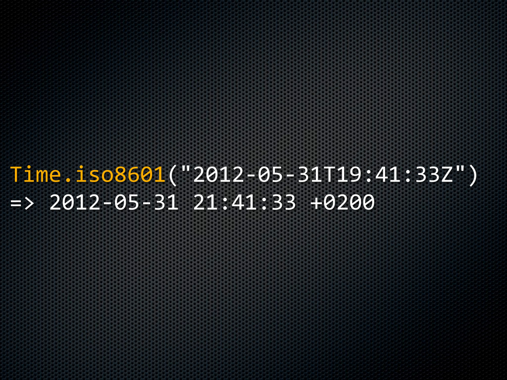 "Time.iso8601(""2012-­‐05-­‐31T19:41:33Z"") =>  20..."