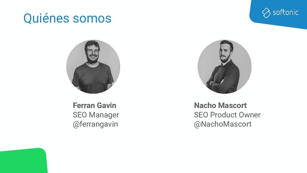 Quiénes somos Ferran Gavin SEO Manager @ferrang...