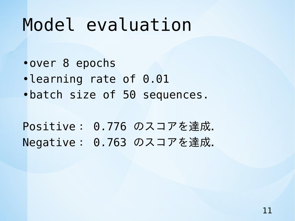 Model evaluation •over 8 epochs •learning rate ...
