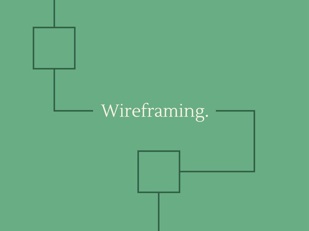 Wireframing.