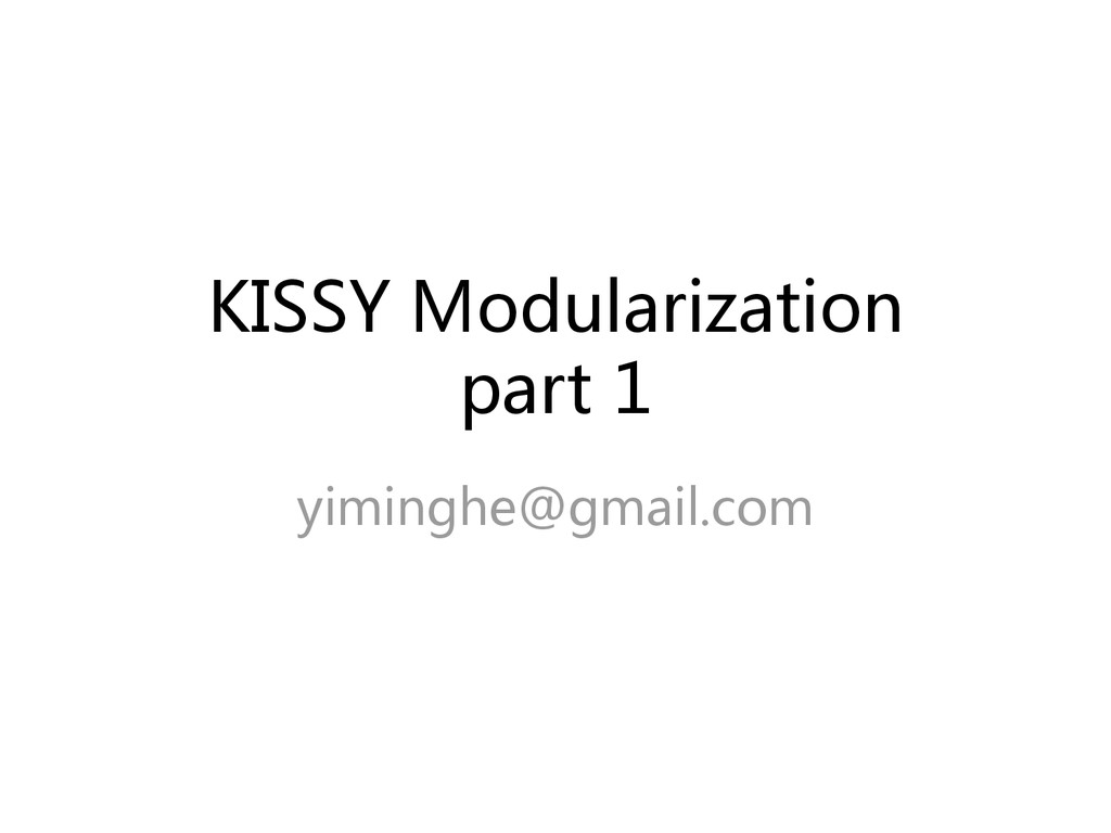 KISSY Modularization part 1 yiminghe@gmail.com