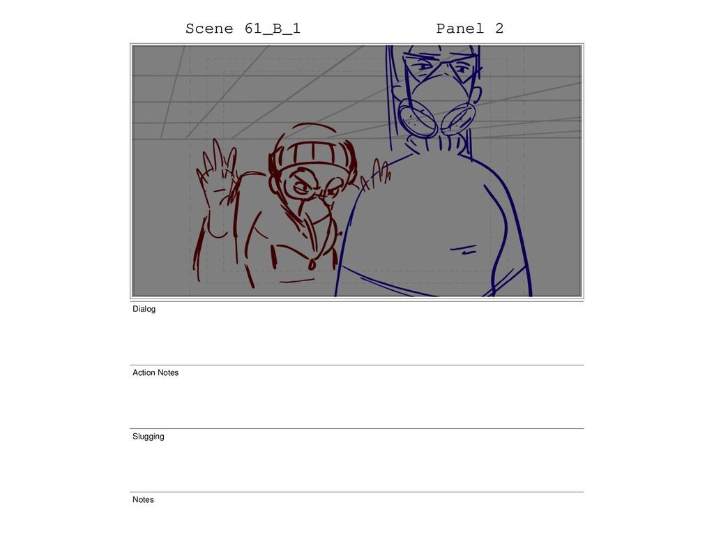 Scene 61_B_1 Panel 2 Dialog Action Notes Sluggi...