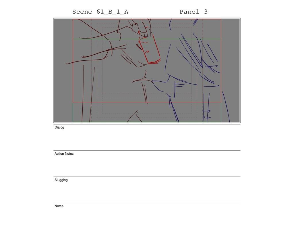 Scene 61_B_1_A Panel 3 Dialog Action Notes Slug...