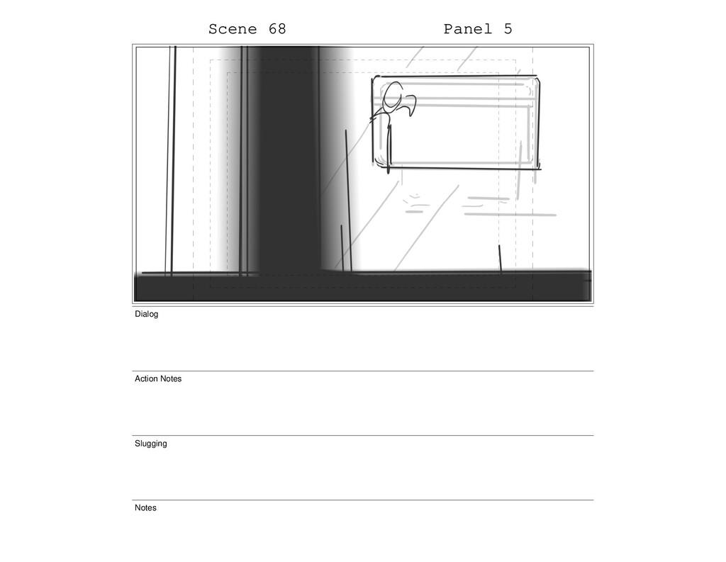 Scene 68 Panel 5 Dialog Action Notes Slugging N...