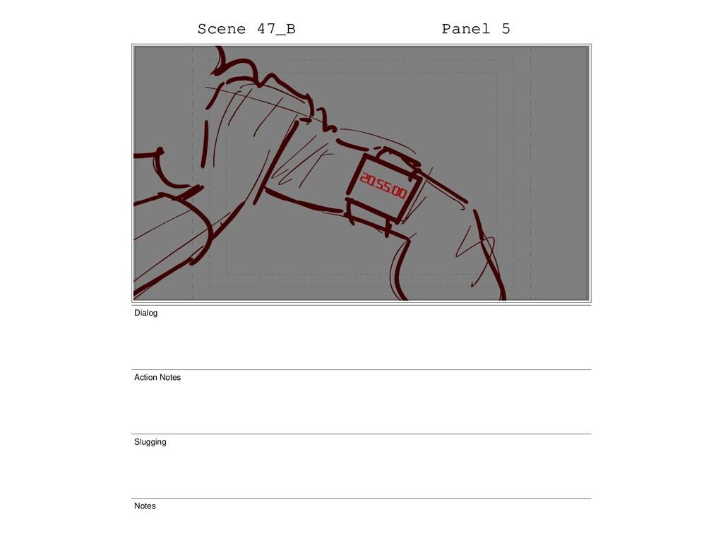 Scene 47_B Panel 5 Dialog Action Notes Slugging...