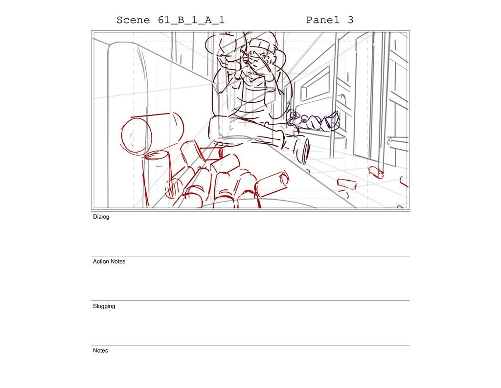Scene 61_B_1_A_1 Panel 3 Dialog Action Notes Sl...