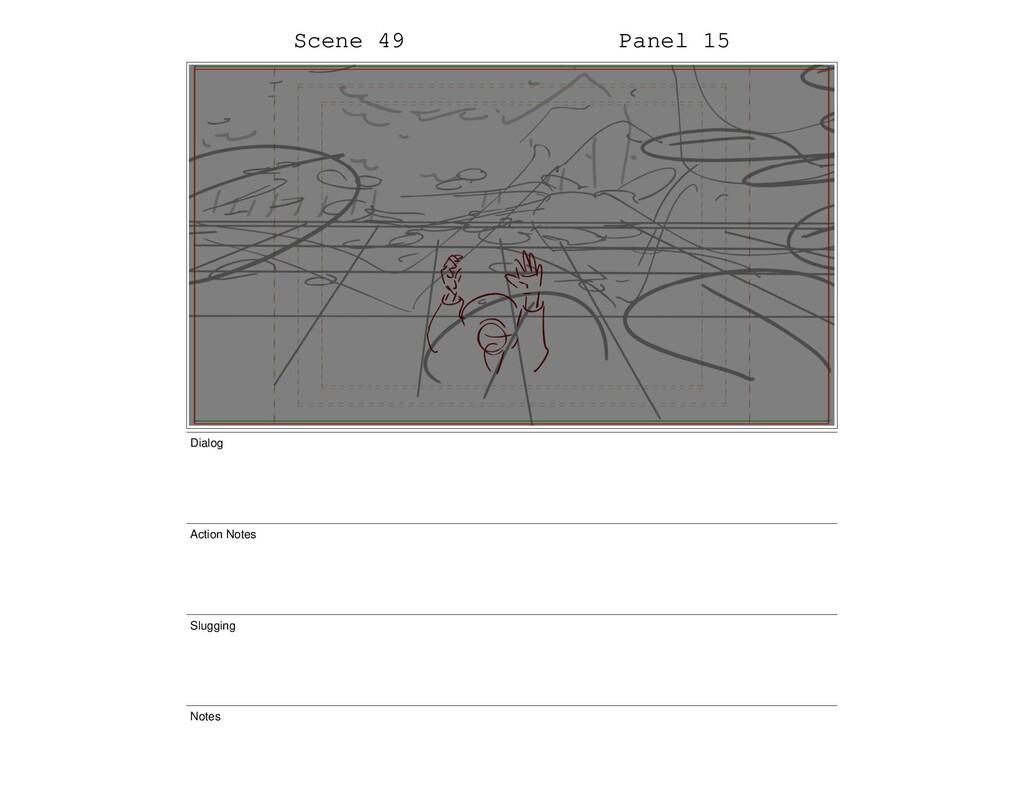 Scene 49 Panel 15 Dialog Action Notes Slugging ...