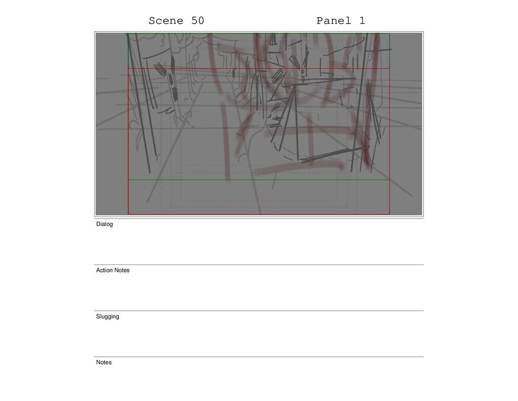 Scene 50 Panel 1 Dialog Action Notes Slugging N...