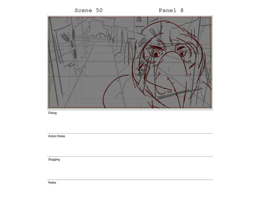 Scene 50 Panel 8 Dialog Action Notes Slugging N...