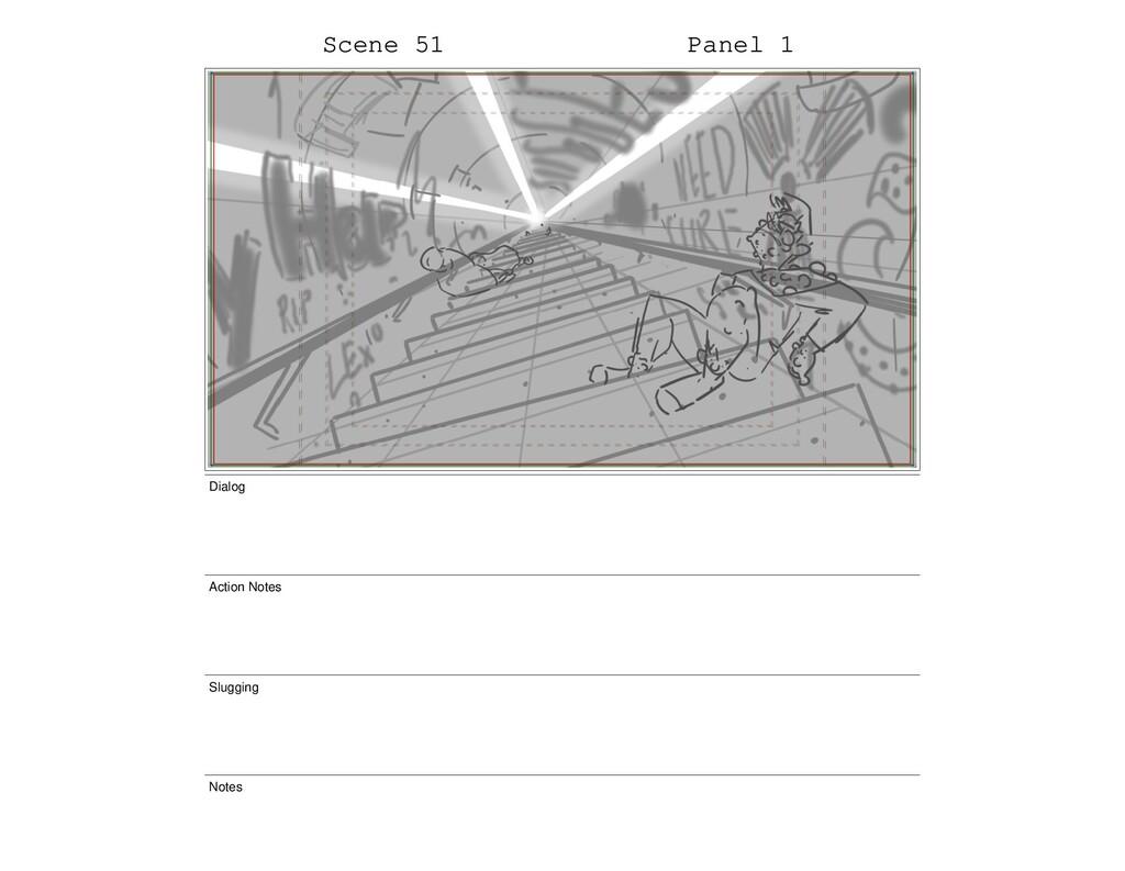 Scene 51 Panel 1 Dialog Action Notes Slugging N...
