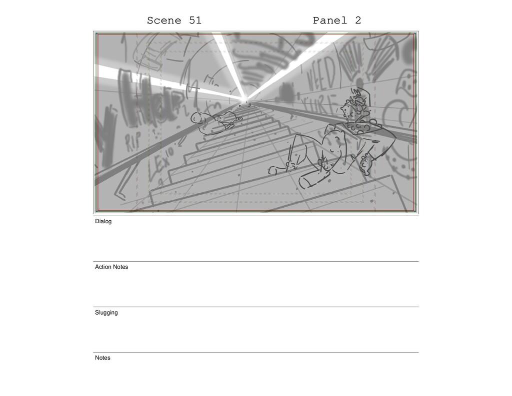 Scene 51 Panel 2 Dialog Action Notes Slugging N...