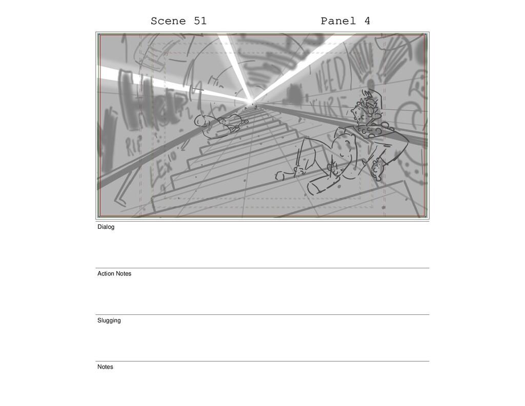 Scene 51 Panel 4 Dialog Action Notes Slugging N...