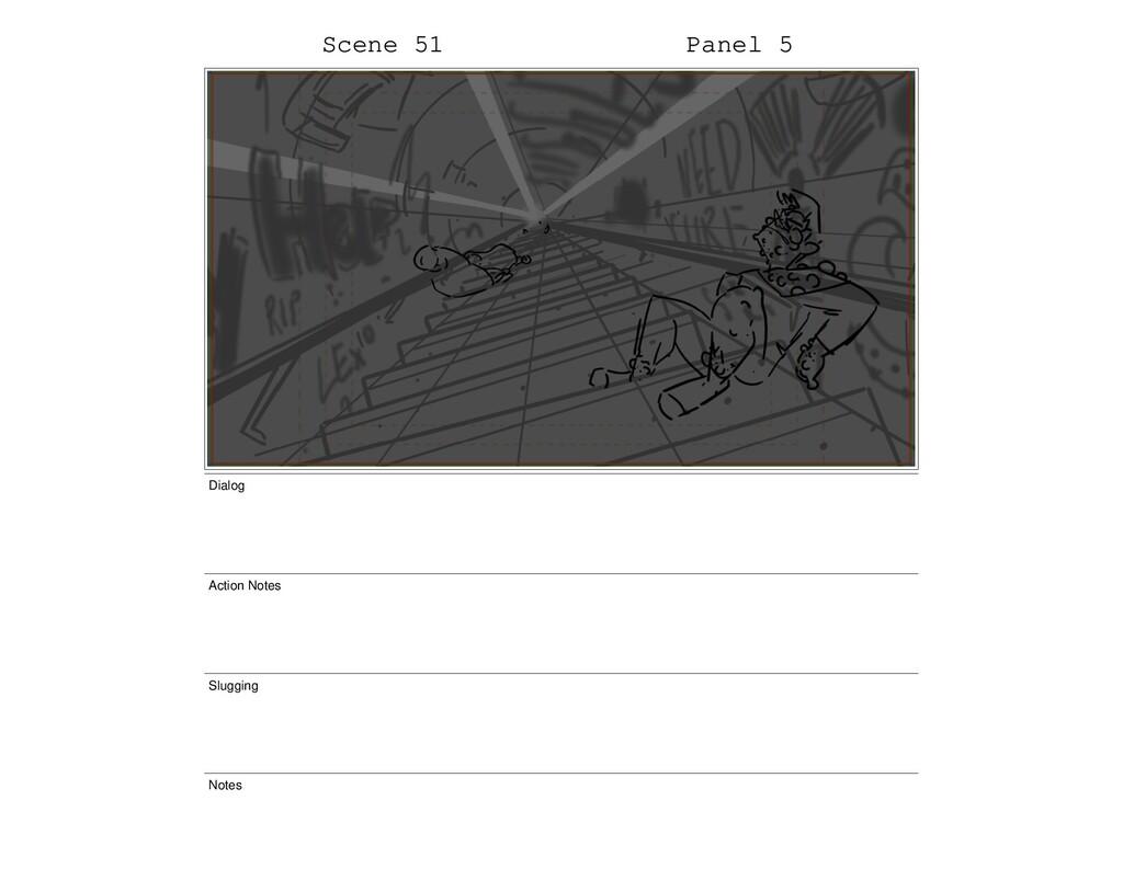 Scene 51 Panel 5 Dialog Action Notes Slugging N...