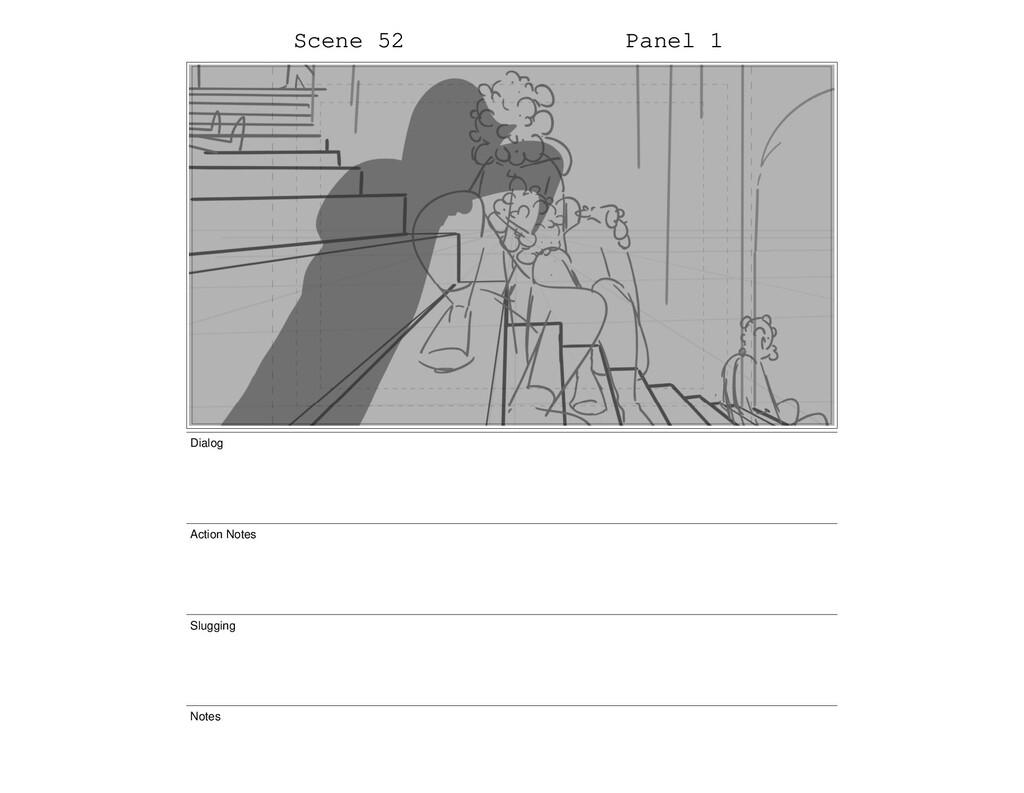 Scene 52 Panel 1 Dialog Action Notes Slugging N...