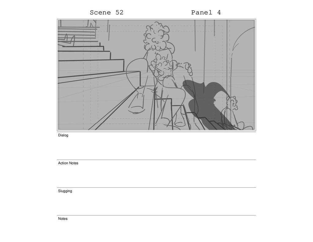 Scene 52 Panel 4 Dialog Action Notes Slugging N...
