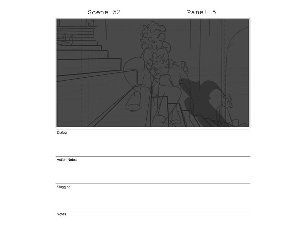 Scene 52 Panel 5 Dialog Action Notes Slugging N...