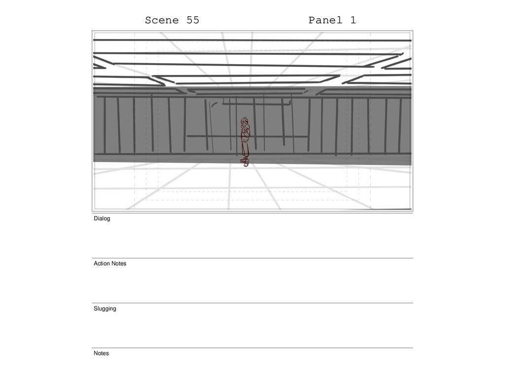 Scene 55 Panel 1 Dialog Action Notes Slugging N...