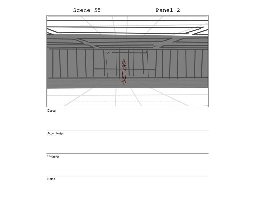 Scene 55 Panel 2 Dialog Action Notes Slugging N...