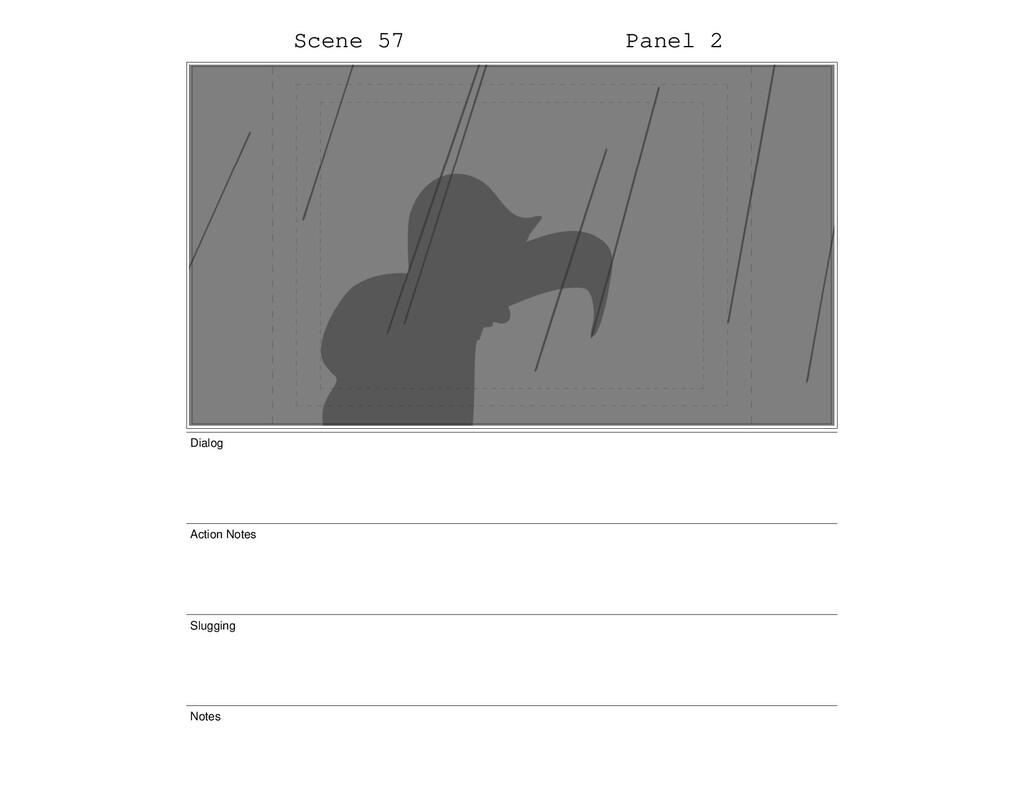 Scene 57 Panel 2 Dialog Action Notes Slugging N...