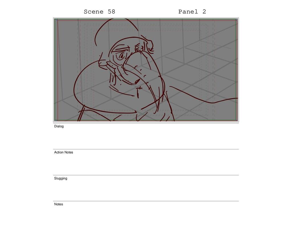 Scene 58 Panel 2 Dialog Action Notes Slugging N...