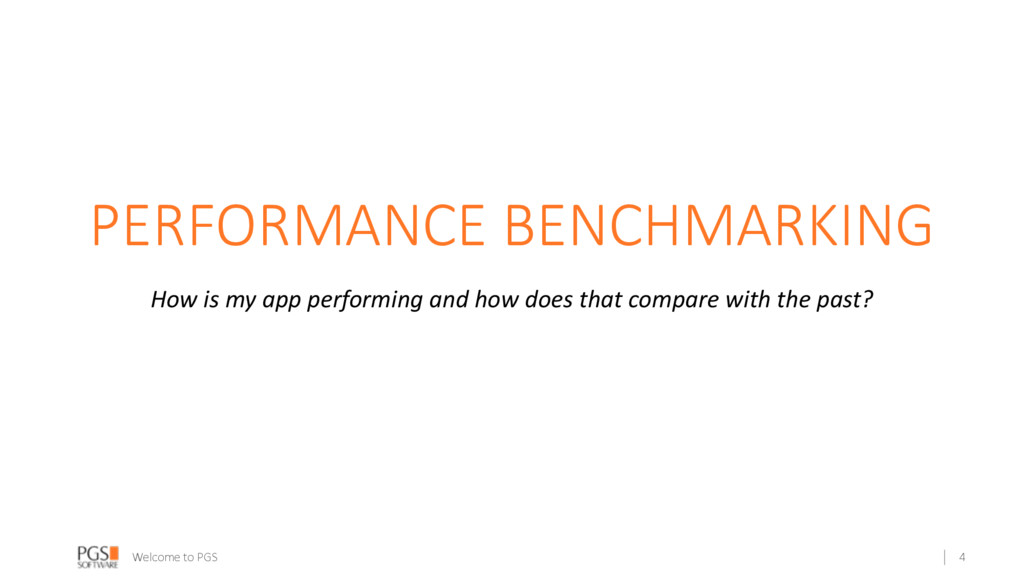 Welcome to PGS PERFORMANCE BENCHMARKING How is ...