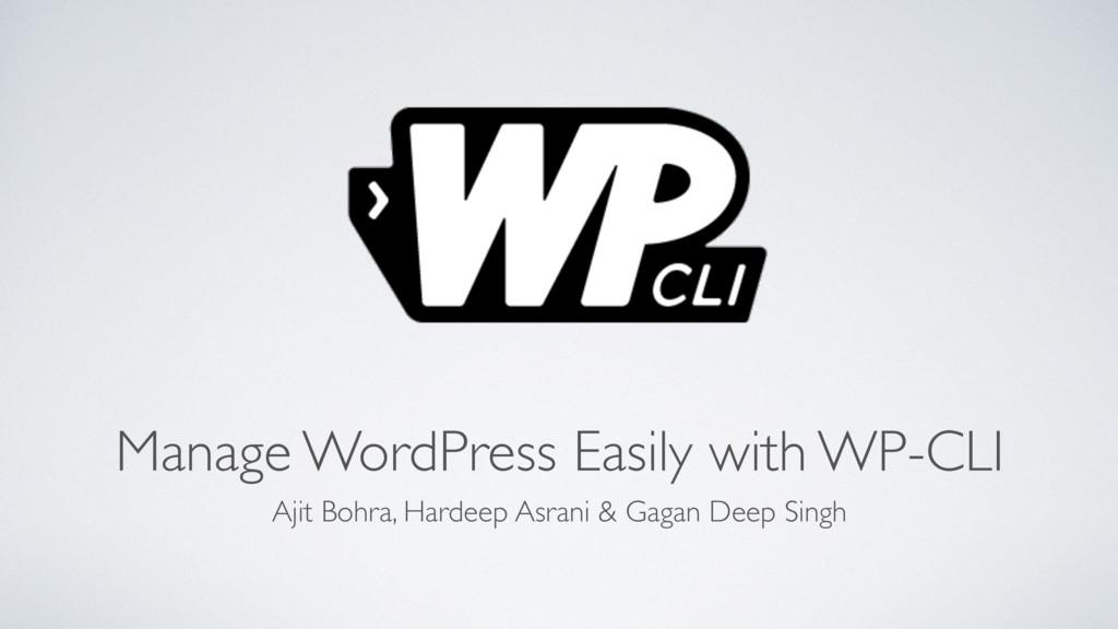 Manage WordPress Easily with WP-CLI Ajit Bohra,...