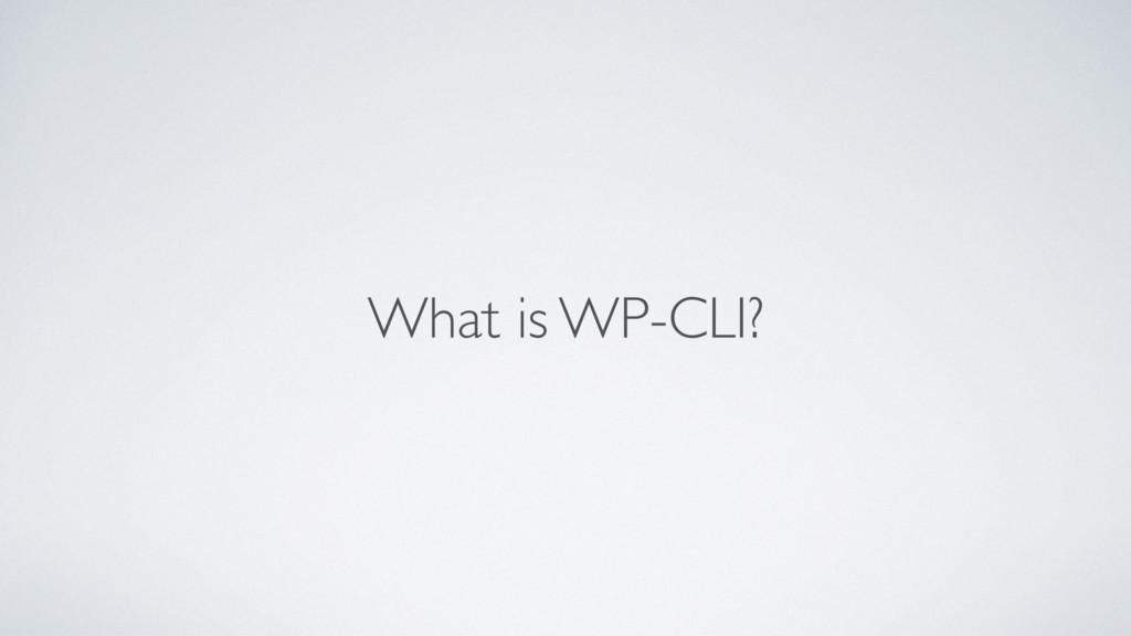 What is WP-CLI?