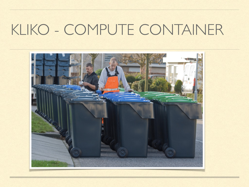 KLIKO - COMPUTE CONTAINER