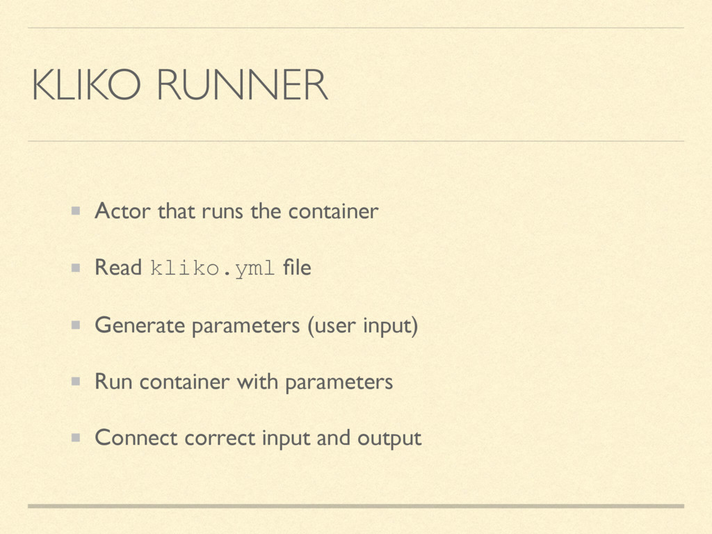 KLIKO RUNNER Actor that runs the container Read...