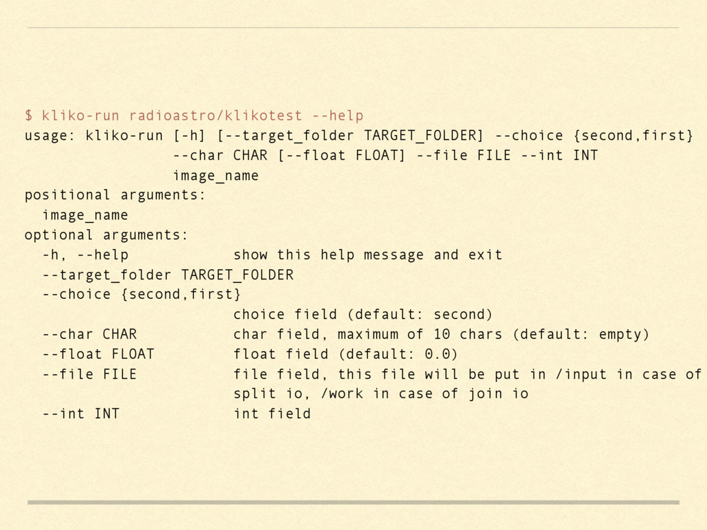 $ kliko-run radioastro/klikotest --help usage: ...