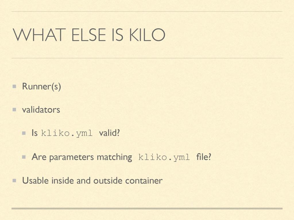 WHAT ELSE IS KILO Runner(s) validators Is kliko...