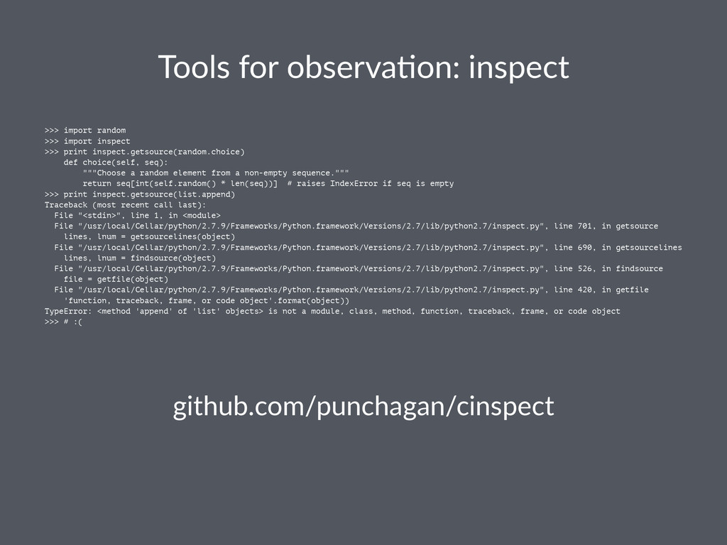 Tools%for%observa,on:%inspect >>> import random...