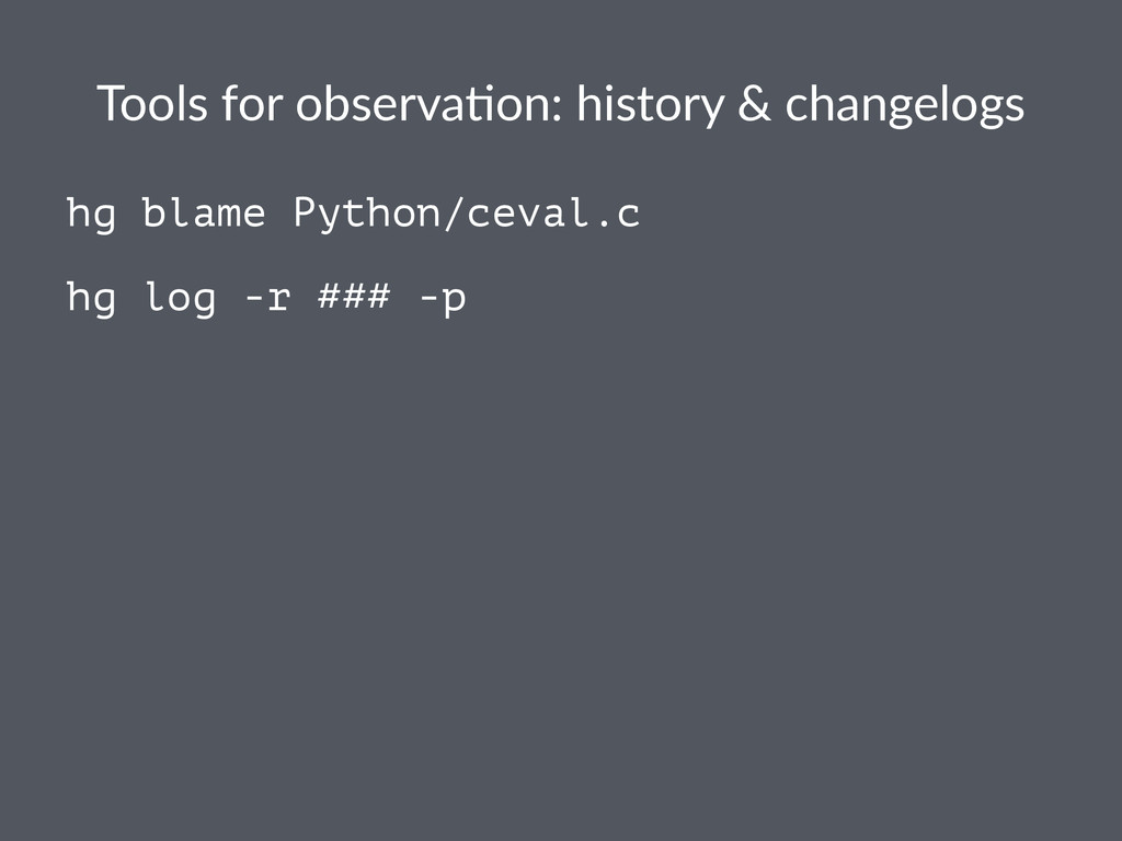 Tools%for%observa,on:%history%&%changelogs hg b...