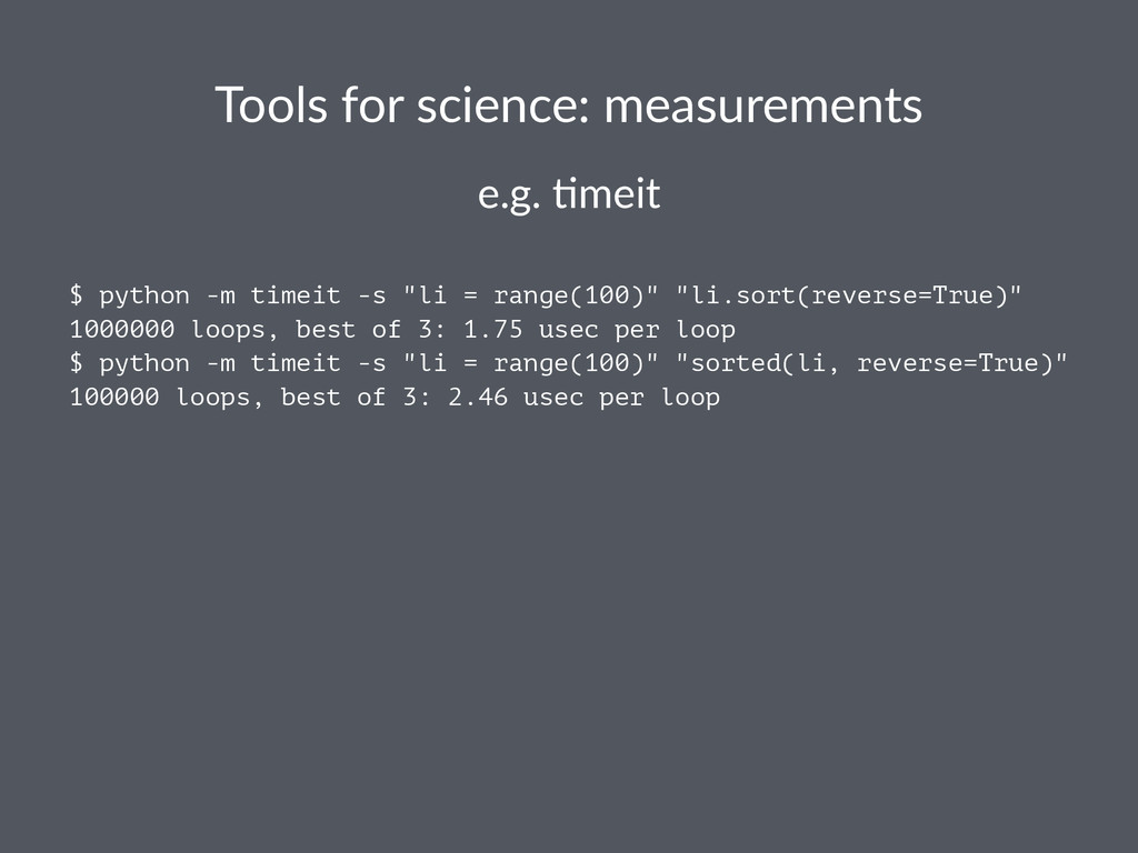 Tools%for%science:%measurements e.g.$%meit $ py...