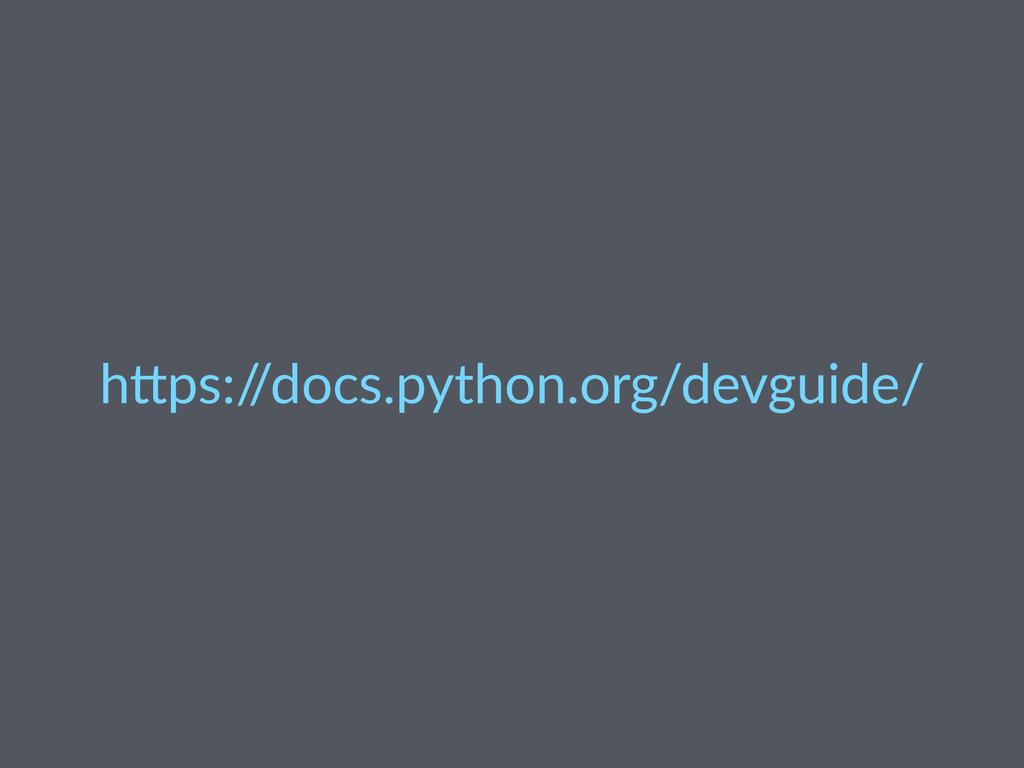 """h""""ps:/ /docs.python.org/devguide/"""